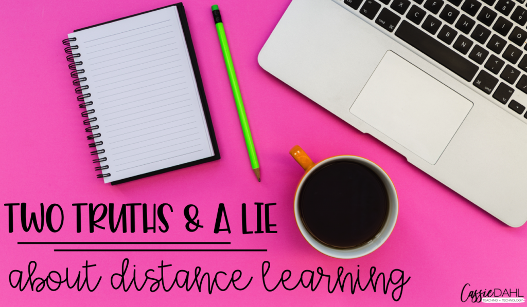 Distance learning hasn't been easy. Here are two simple truths and a lie for how distance learning went for me this year.