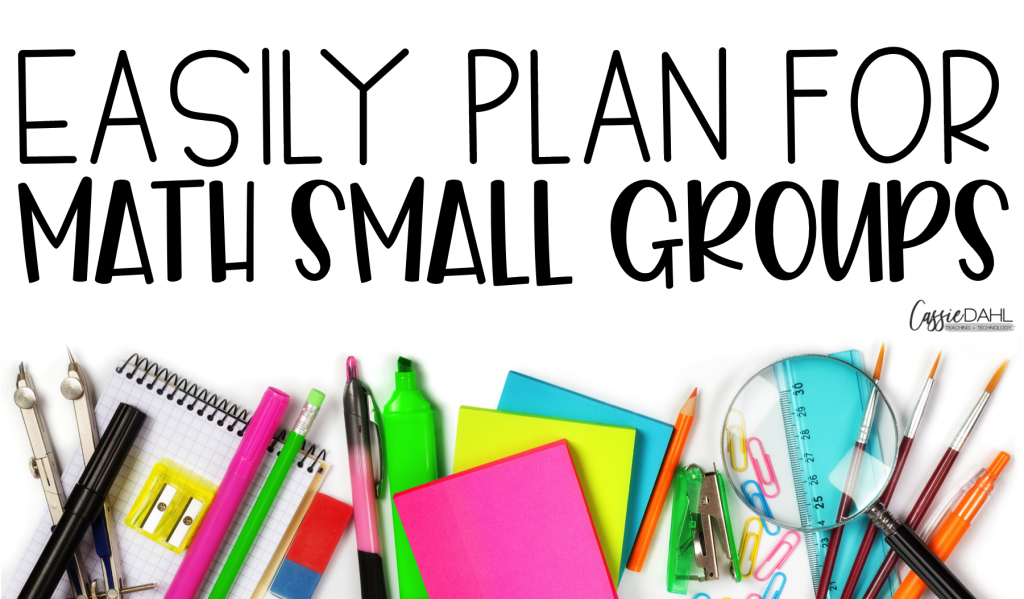 Easily plan for math small groups.